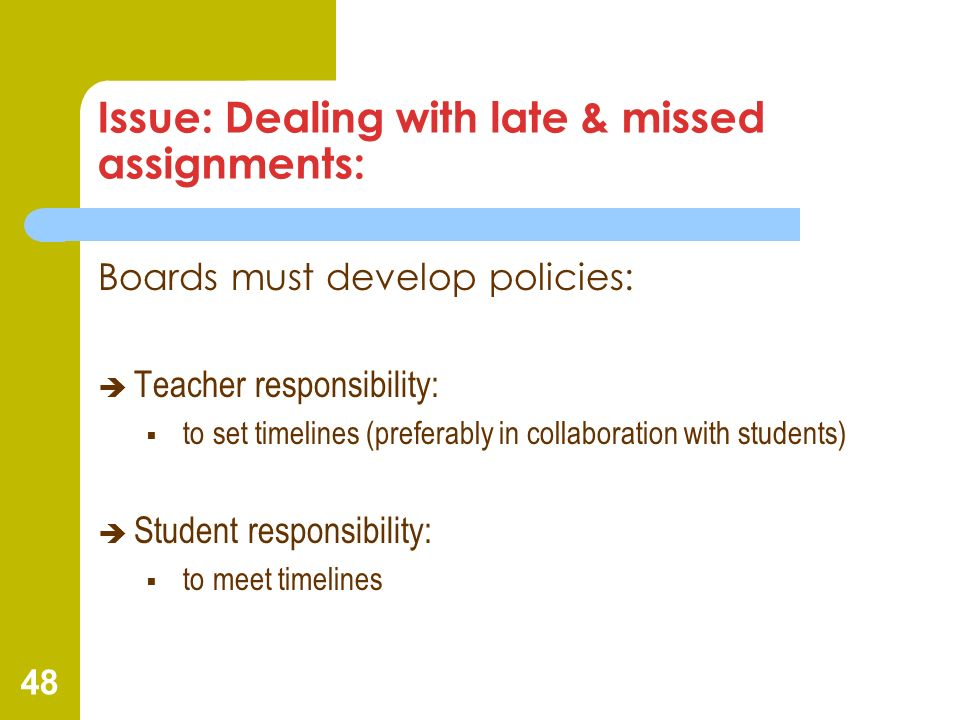 Issue: Dealing with late & missed assignments: