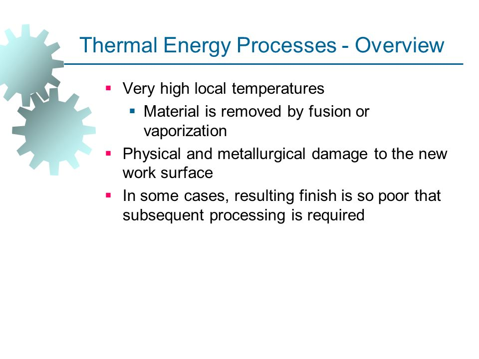 Lecture # 8 NONTRADITIONAL MACHINING AND THERMAL CUTTING PROCESSES ...