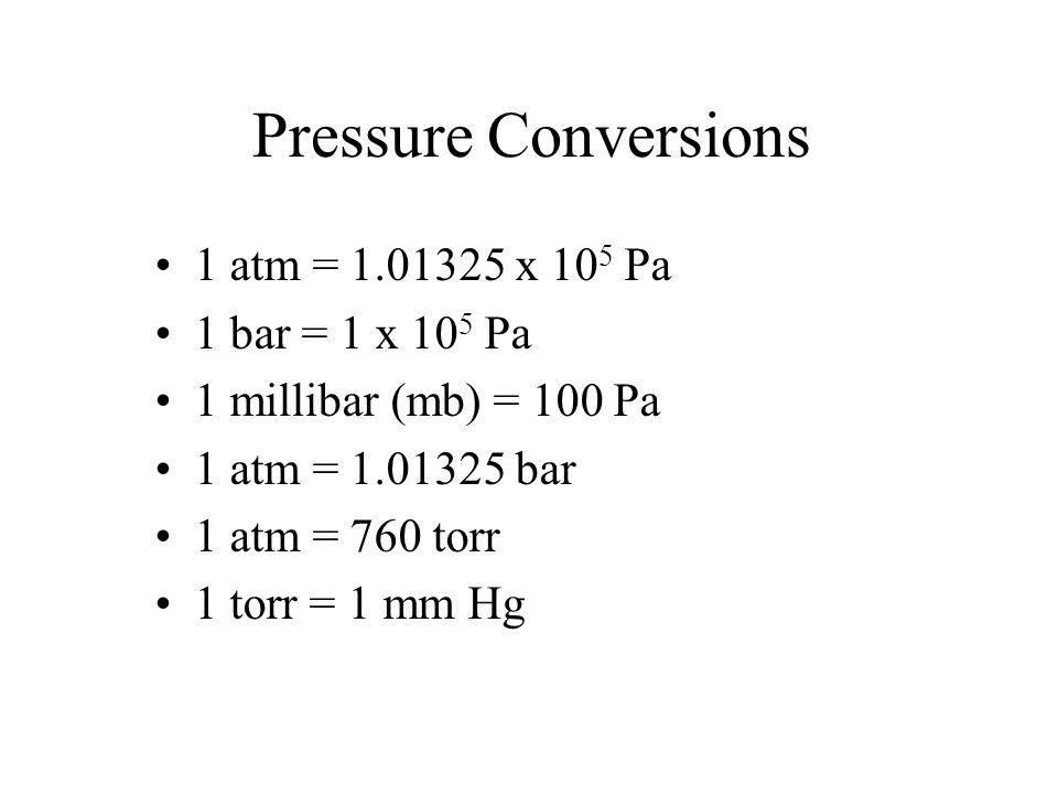 Pressure Conversions 1 Atm X  Bar  Pa