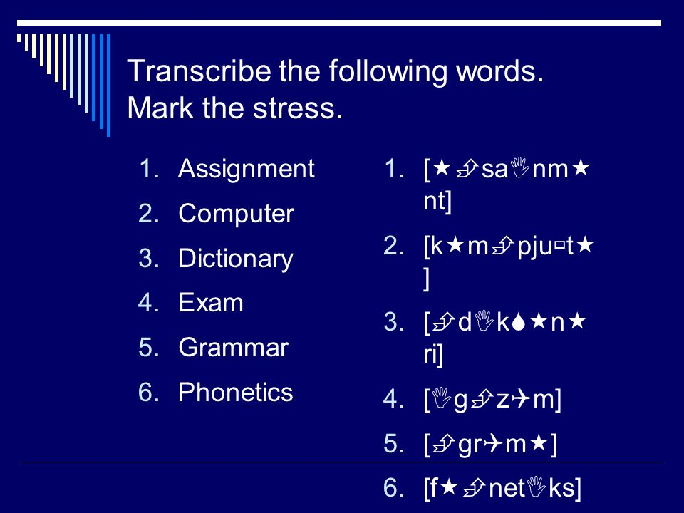 mark the stress in the following word Build students' confidence by drawing their attention to the tendencies and patterns in word stress that do exist mark the i am following a prononciation course.