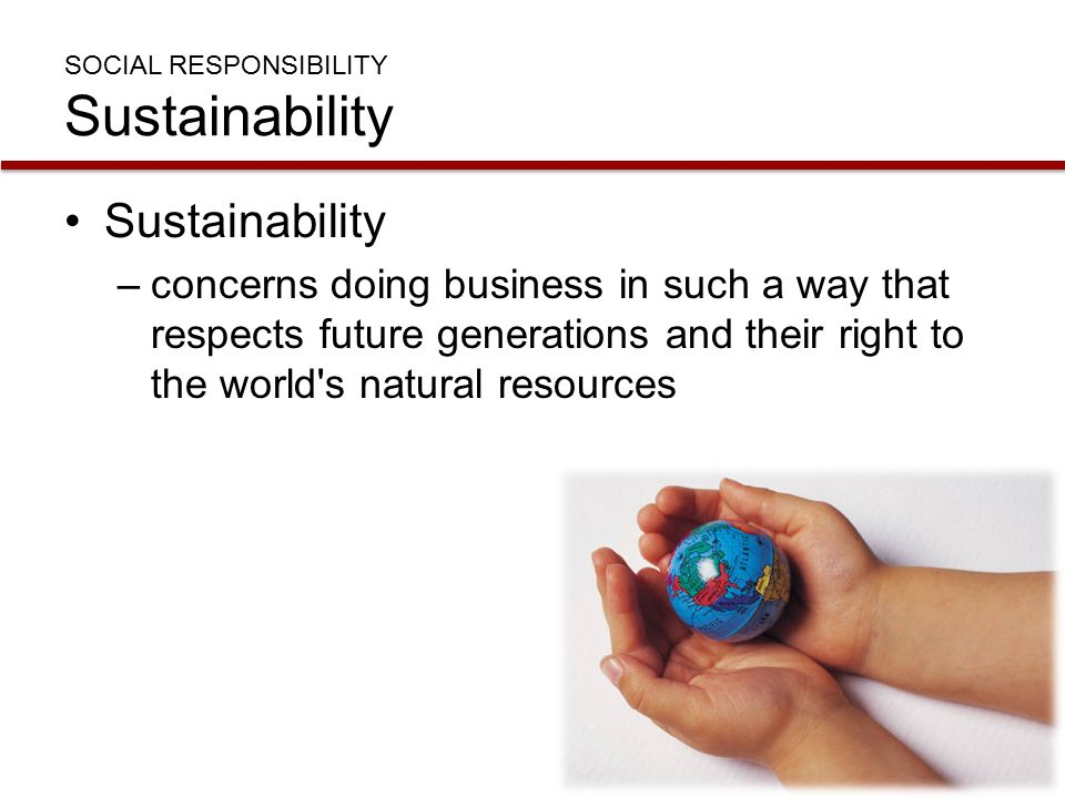 "an organisations corporate social responsibility policies including business ethics and their impact The term ""corporate social responsibility"" is still widely used even though related concepts, such as sustainability, corporate citizenship, business ethics, stakeholder management, corporate responsibility, and corporate social performance, are vying to replace it."