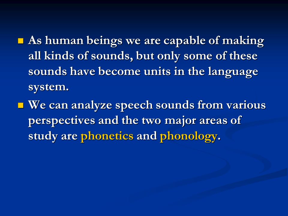 the sound systems of language english language essay Difficulties in speaking english english as the spoken language in america essay - english as the spoken language in america in and sound systems (robinett.