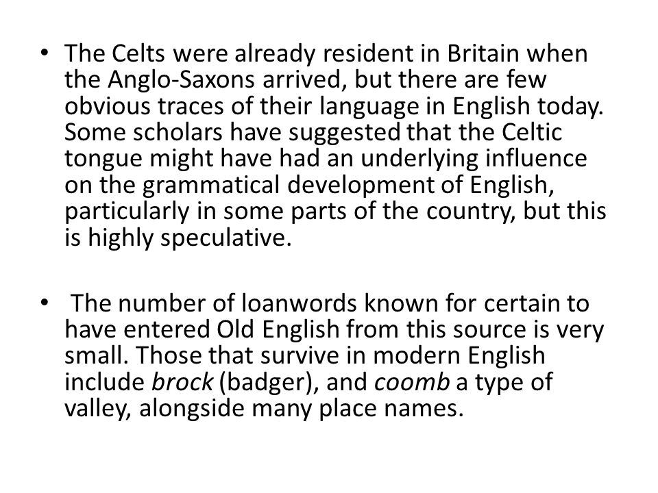 periods in the development of english There are, in fact, provocative similarities in the development of human language and birdsong (box b) most animal a critical period for learning language is shown by the decline in language ability (fluency) of non-native speakers of english as a function of their age upon arrival in the united states the ability to score.