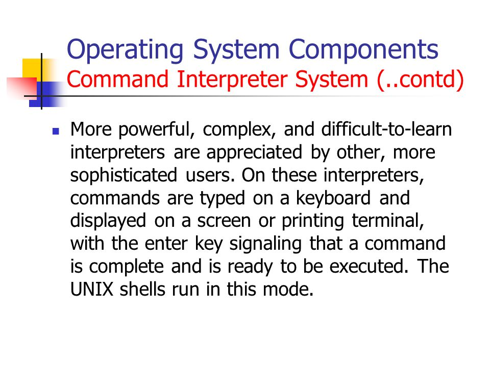 components of an operating system 1 lecture overview • operating system software introduction – os components – os services – os structure operating systems - april 24, 2001.