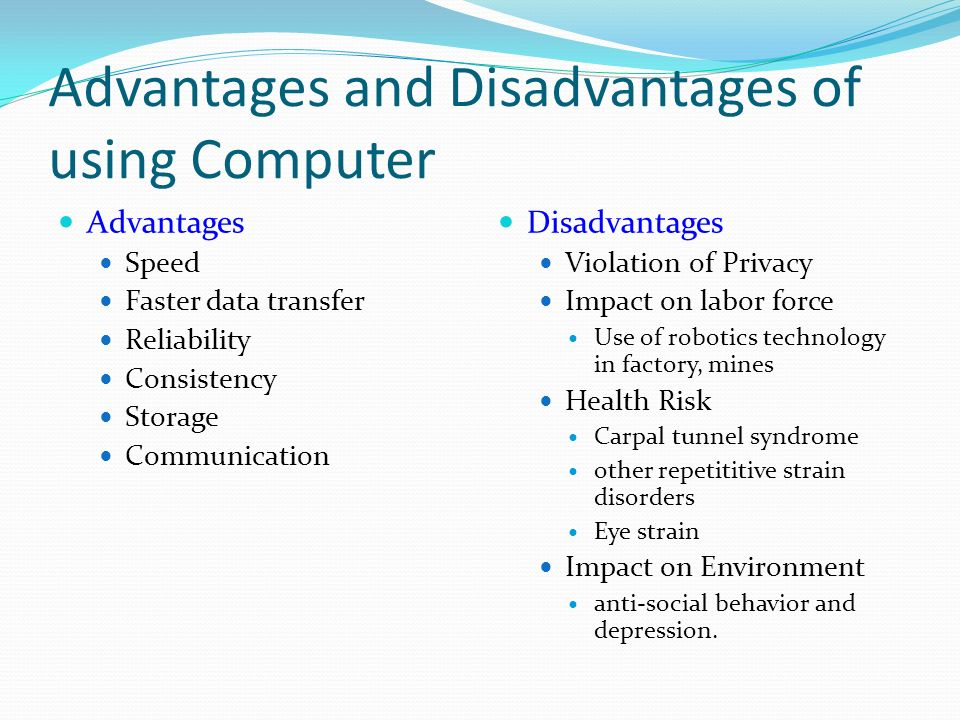 Advantages and disadvantages of using computer in modern world