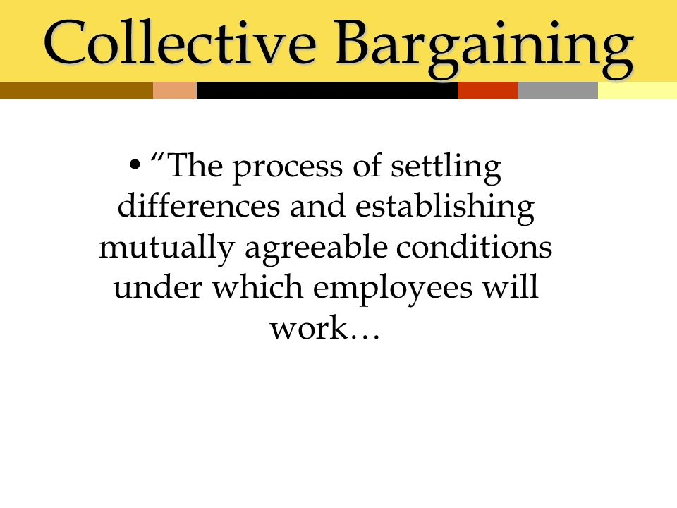 collective bargaining structure and processes Definition of collective bargaining in the financial dictionary - by free online  english  a process by which an employer negotiates with employees toward an   these dimensions taken together are said to form the bargaining structure.