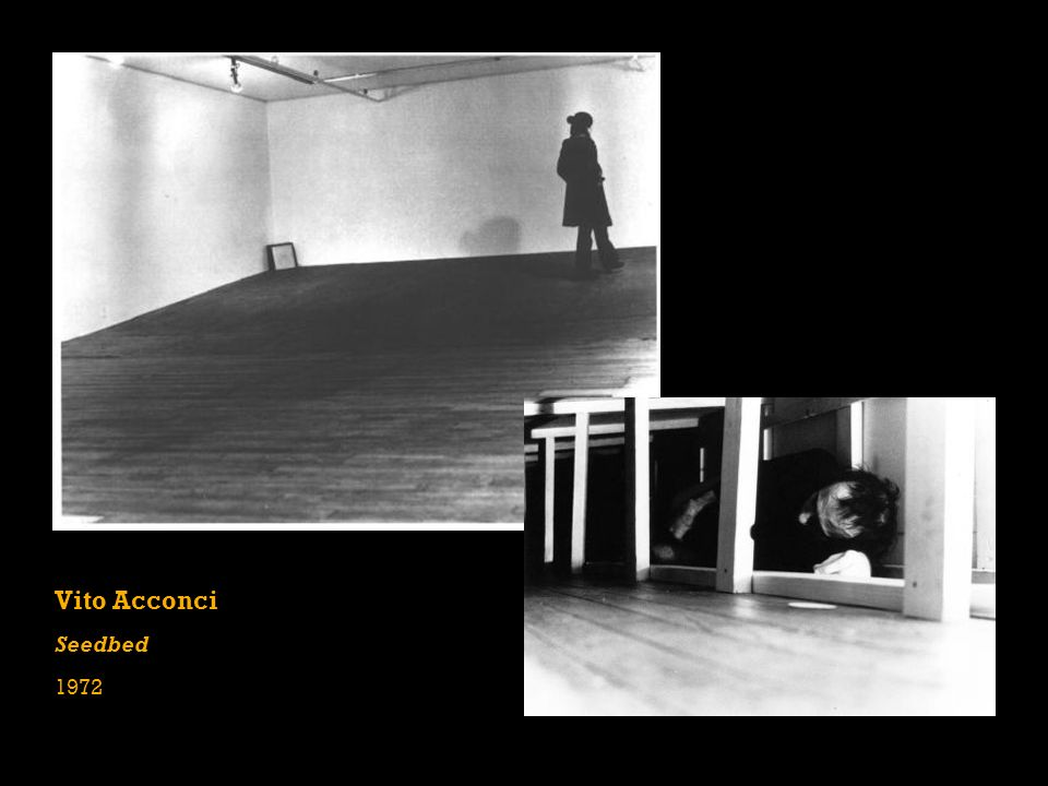 a critique of seedbed a performance piece by vito acconci Vito acconci vito hannibal acconci two of his most famous pieces were following piece seedbed vito acconci 1972 theme song vito acconci.