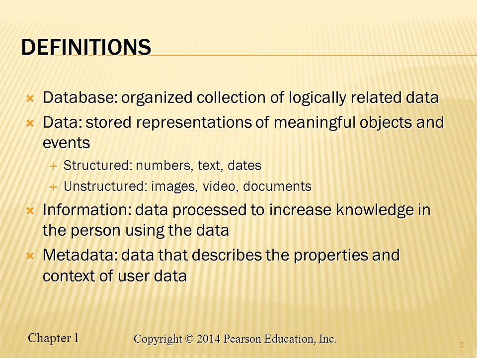 Definitions Database: organized collection of logically related data