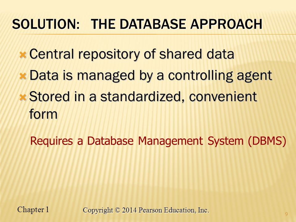 SOLUTION: The DATABASE Approach