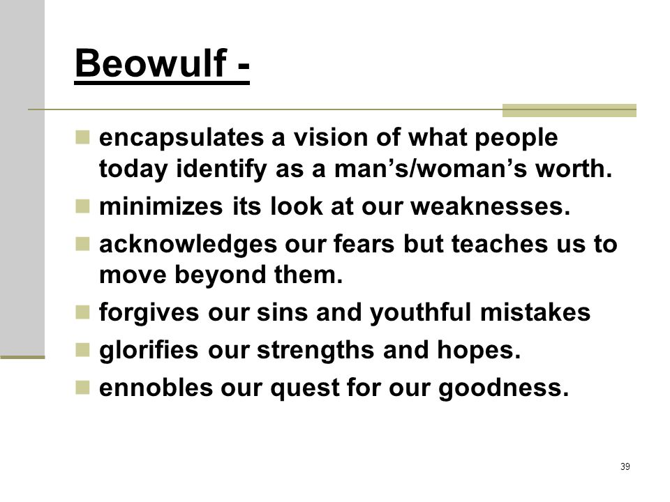 beowulf a look at its society In anglo-saxon times, society had a dragon problem when it experienced  as  we look back to the early days of barack obama's presidency, we might well.