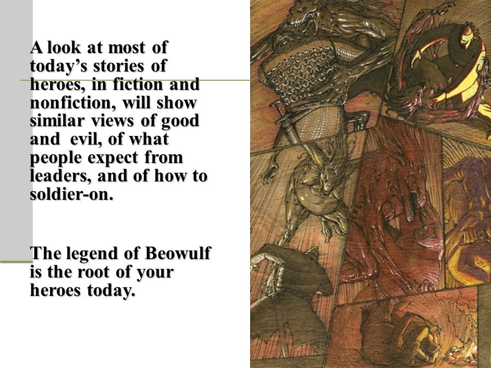 a literary analysis of the epic poem beowulf and the heroes in it Romantic/regency literary period: epic heroes and epic poems an epic hero from the oldest surviving epic poem in the english language beowulf.