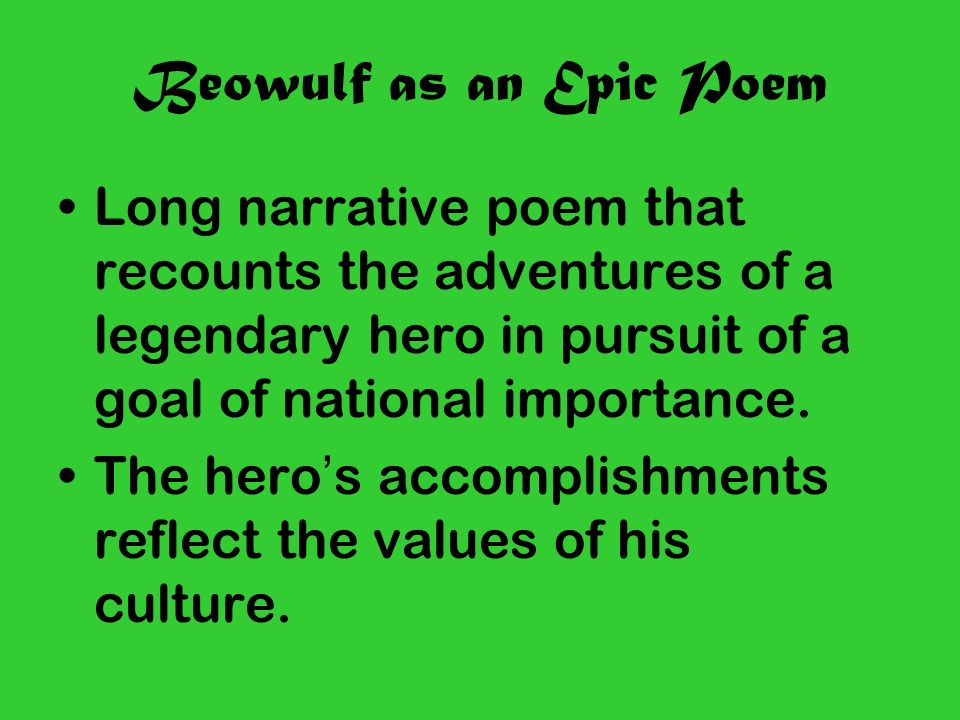 metaphors and exaggeration used in the epic poem beowulf Representing objects or abstract ideas are used to convey a  thing based upon  its similarity to another similes and metaphors are types of analogies antagonist : the  beowulf while a virtuous antagonist is macduff in  epic: a long narrative  poem about the adventures of  hyperbole: a literary device that is a deliberate.