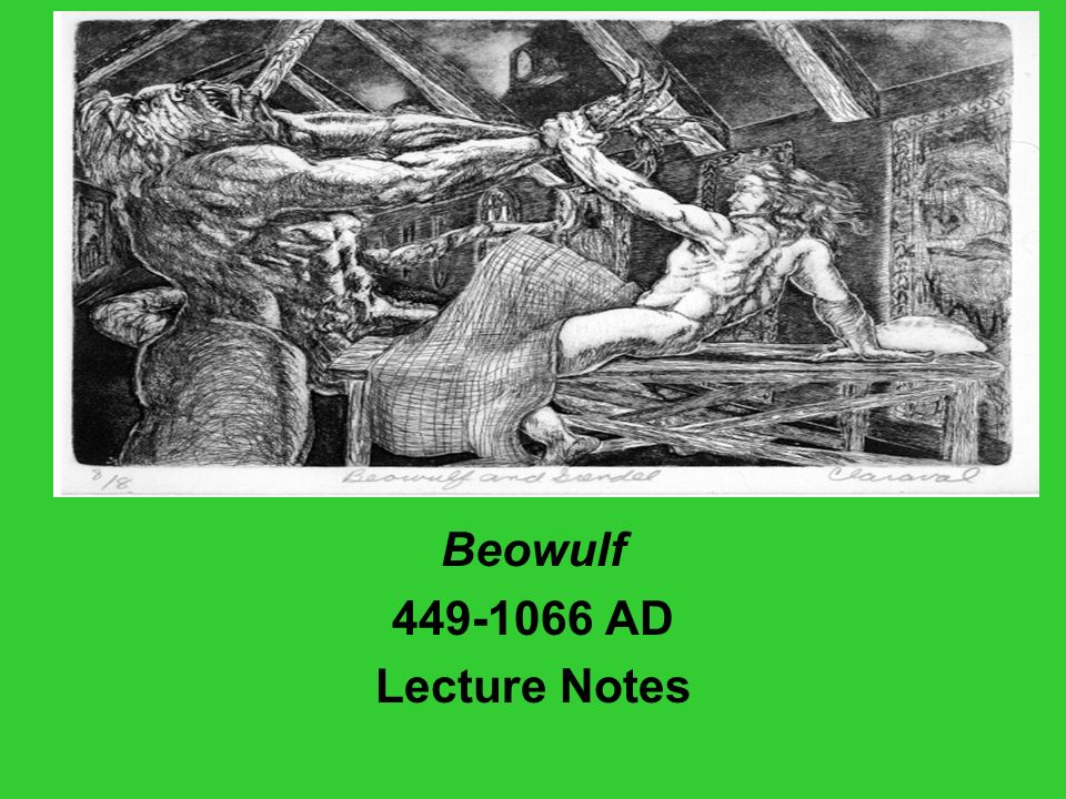 epic poem beowulf against romance sir The romantic period  beowulf is an old english heroic epic poem of unknown  authorship, dating as recorded in  hroðgar and his people, helpless against  grendel's attacks, abandon heorot  lord felt strongly the manuscript  represents the transcription of a performance, though likely taken at more than  one sitting.
