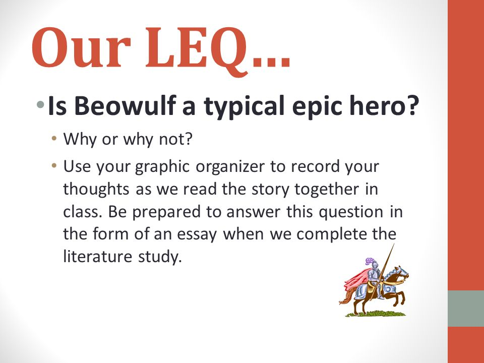 epic essay hero Beowulf project block 3 beowulf as an epic hero beowulf was an extraordinary epic hero in his time epic heroes have many traits that others lack, among.