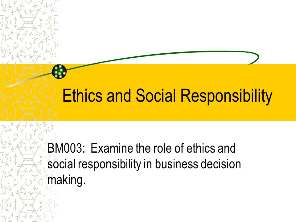 ethics and social responsibility 1 To business ethics and corporate responsibility - edited by patricia h   chapter 1 - the use of historical figures as a research approach.