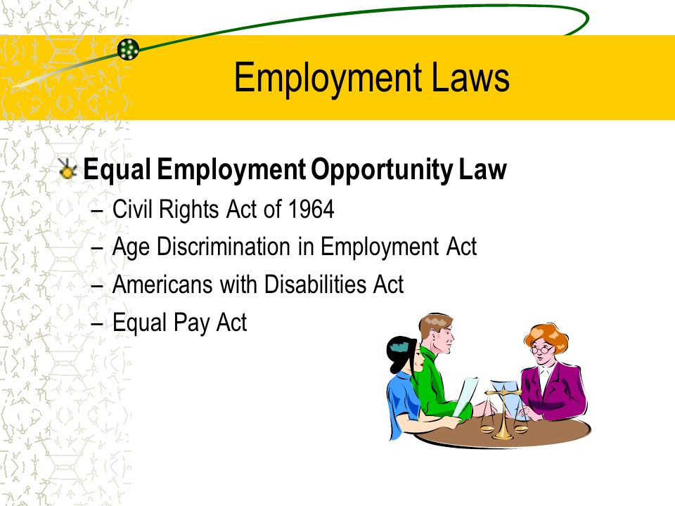 law and equal employment opportunity Equal employment opportunity (eeo) laws prohibit employers from discriminating against employees and candidates for employment discrimination violations are generally covered by federal anti-discrimination laws such as title vii of the 1964 civil rights act states have also enacted their own equal employment opportunity laws.