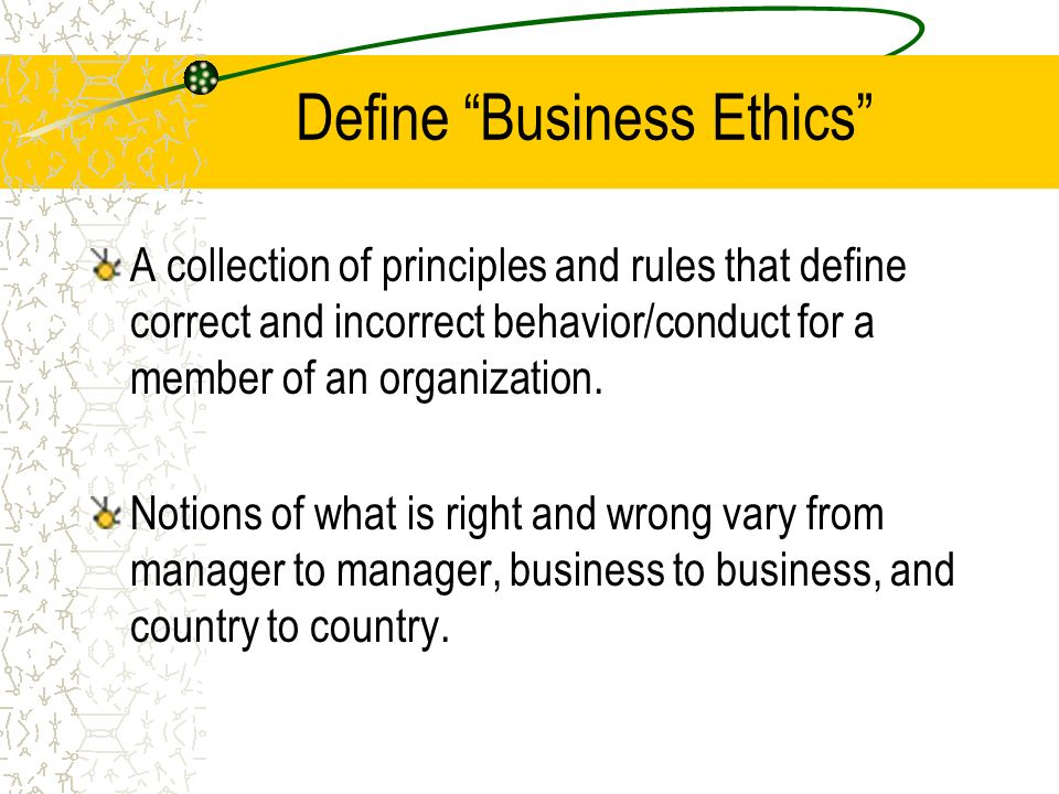business ethics definition What is business ethics what are core values how do you know you''ve made  the right ethical decision.