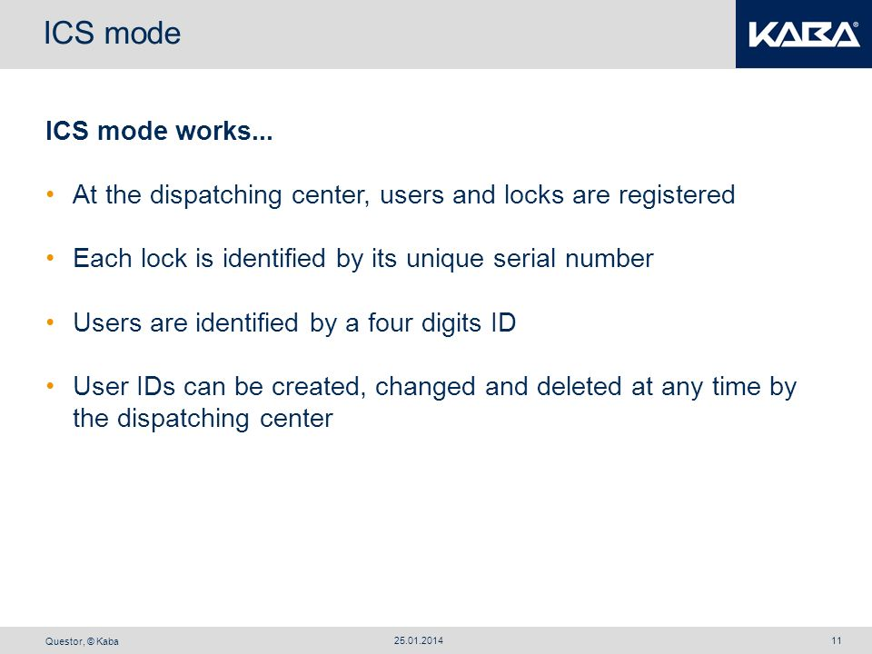 ICS mode ICS mode works... At the dispatching center, users and locks are registered. Each lock is identified by its unique serial number.