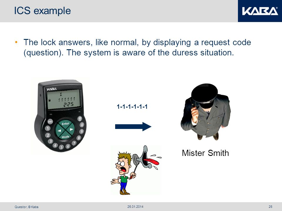 ICS example The lock answers, like normal, by displaying a request code (question). The system is aware of the duress situation.
