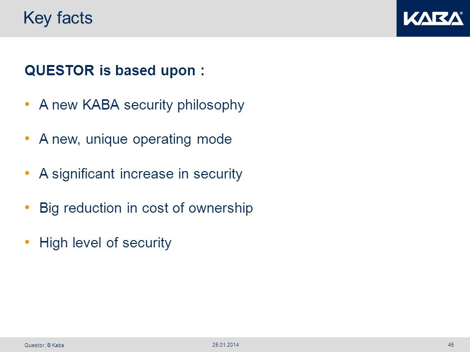 Key facts QUESTOR is based upon : A new KABA security philosophy