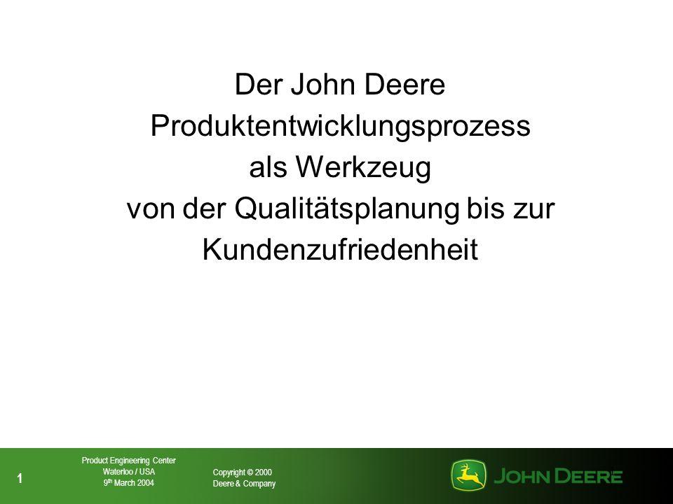 Der John Deere Produktentwicklungsprozess als Werkzeug von der Qualitätsplanung bis zur Kundenzufriedenheit