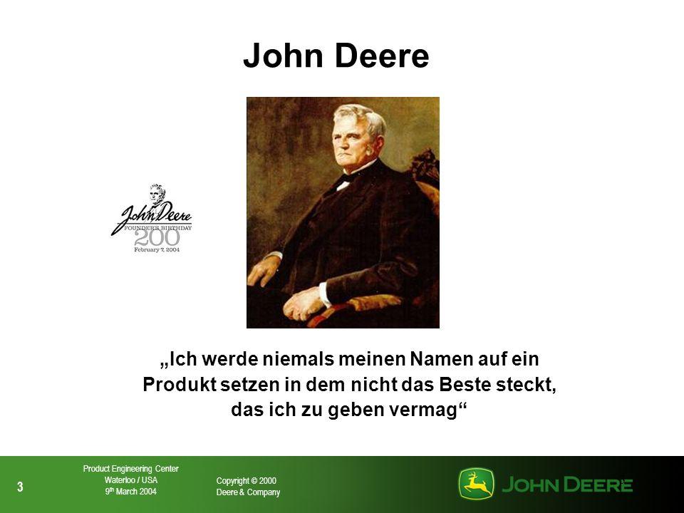 """John Deere """"Ich werde niemals meinen Namen auf ein Produkt setzen in dem nicht das Beste steckt, das ich zu geben vermag"""