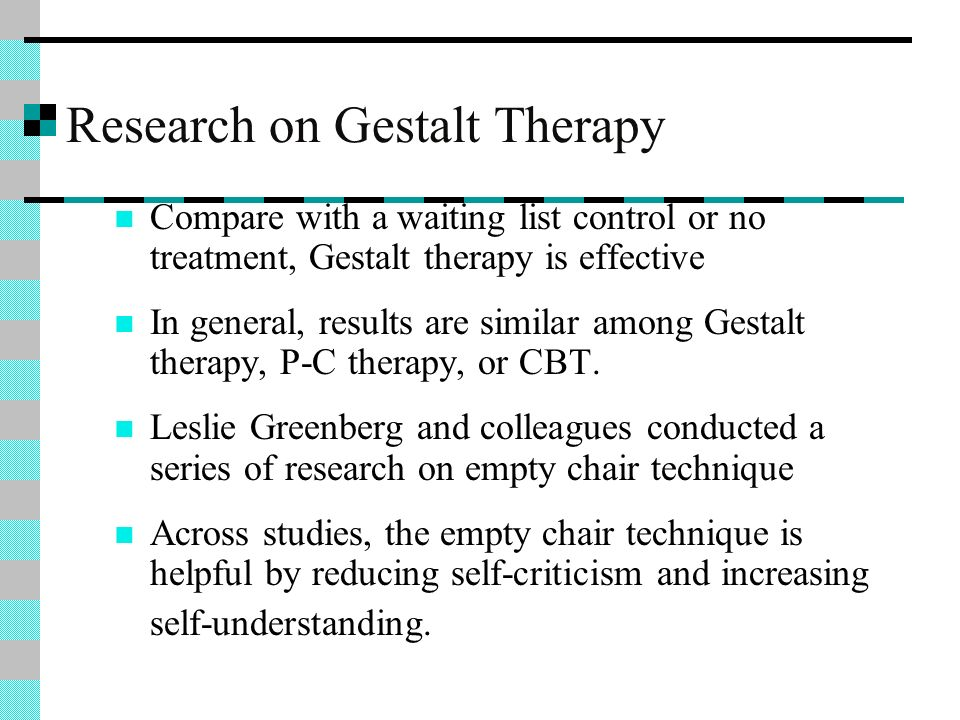 critically evaluate gestalt therapy Critical appraisal reports while we cite observational and case series studies, and narrative reviews and consensus statements, in our reports we do not critically appraise them some studies can produce accurate results but they are generally too prone to  gestalt therapy is a different approach from many other psychological therapies that.