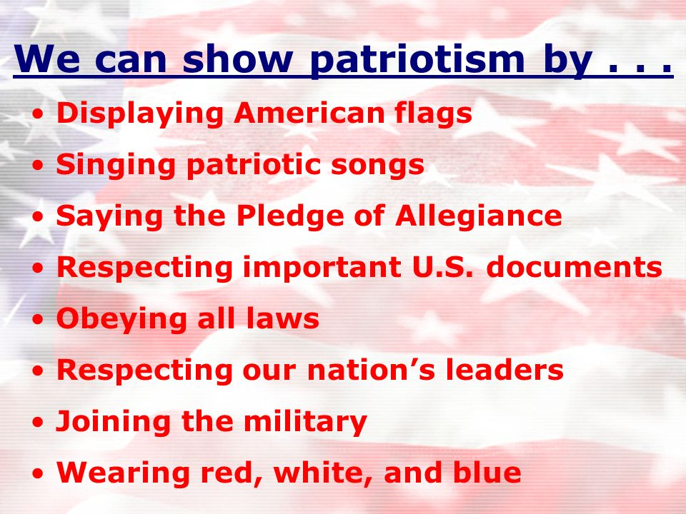 We can show patriotism by . . .