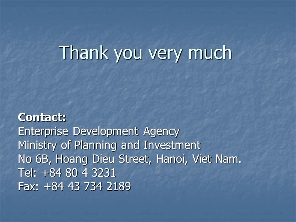Thank you very much Contact: Enterprise Development Agency