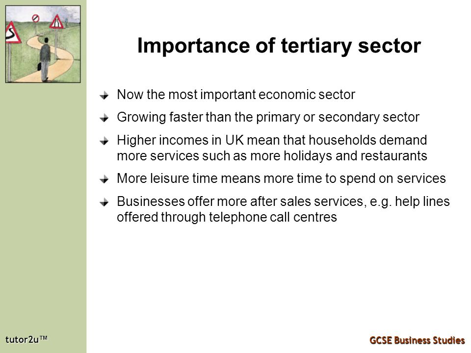 importance of tertiary sector The primary sector, secondary sector and tertiary sectors account for 25%, 24% and 51% of the gdp respectively unfortunately the common man (because of ignorance), the politicians (because of lack of education and poor quality brains) and the economists (because of ideological blindness) do not understand the importance of the tertiary sector.