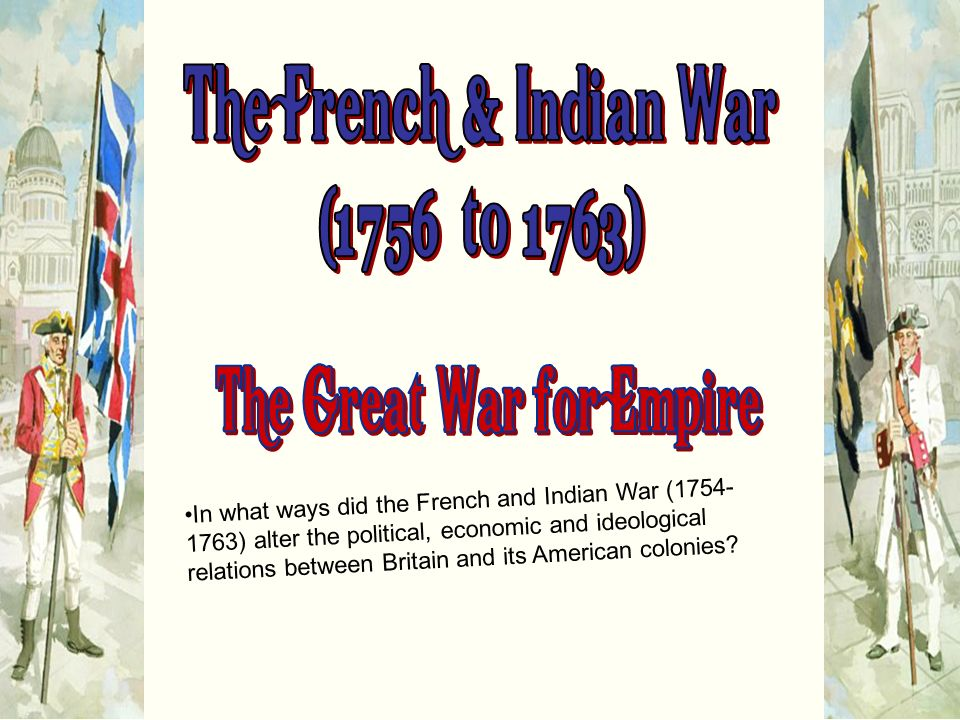 In what ways did the french and indian war