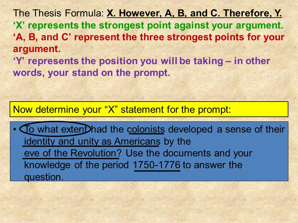 The Thesis Formula: X. However, A, B, and C. Therefore, Y.