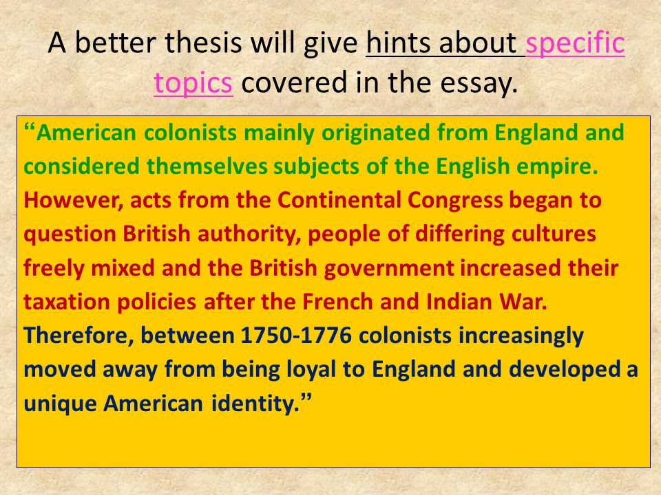 A better thesis will give hints about specific topics covered in the essay.