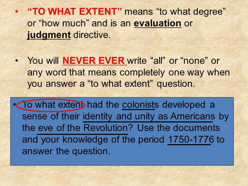 TO WHAT EXTENT means to what degree or how much and is an evaluation or judgment directive.