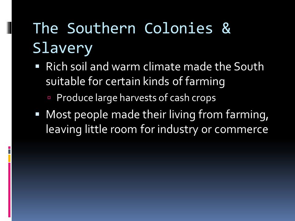 slavery in the middle colonies Slaves in the middle colonies were treated a little better than in the southern colonies - half freedom in dutch new york the middle colonies often used slaves as domestic servants.