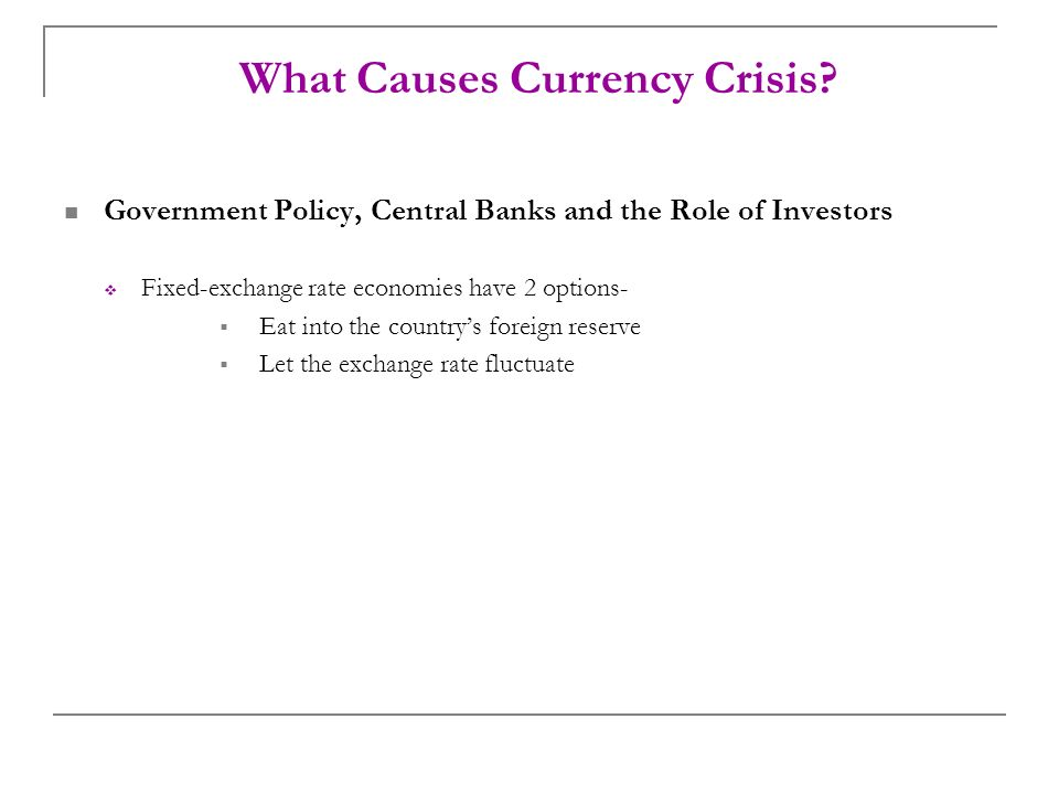 exchange rate systems and currency crisis Keywords: currency crises, european monetary system, self-fulfilling  currency  crises views exchange rate arrangements as conditional commitment devices.