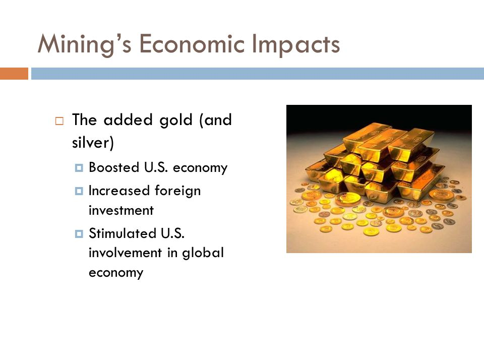 the economic effect of mining on This is an economic impact assessment of the idaho mining association member  firms on the idaho economy it was begun in june of 2013.