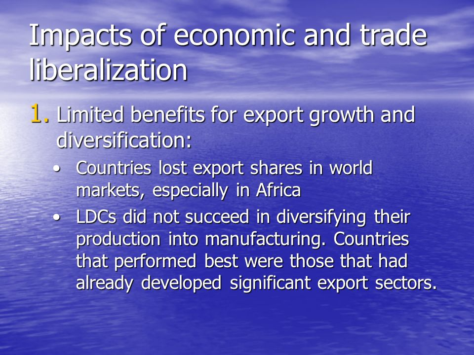 the impacts of trade liberalization on Impacts of trade liberalization in the forestry sector of tanzania it attempts a cost-  the forestry sector in tanzania 125 fuelling deforestation.