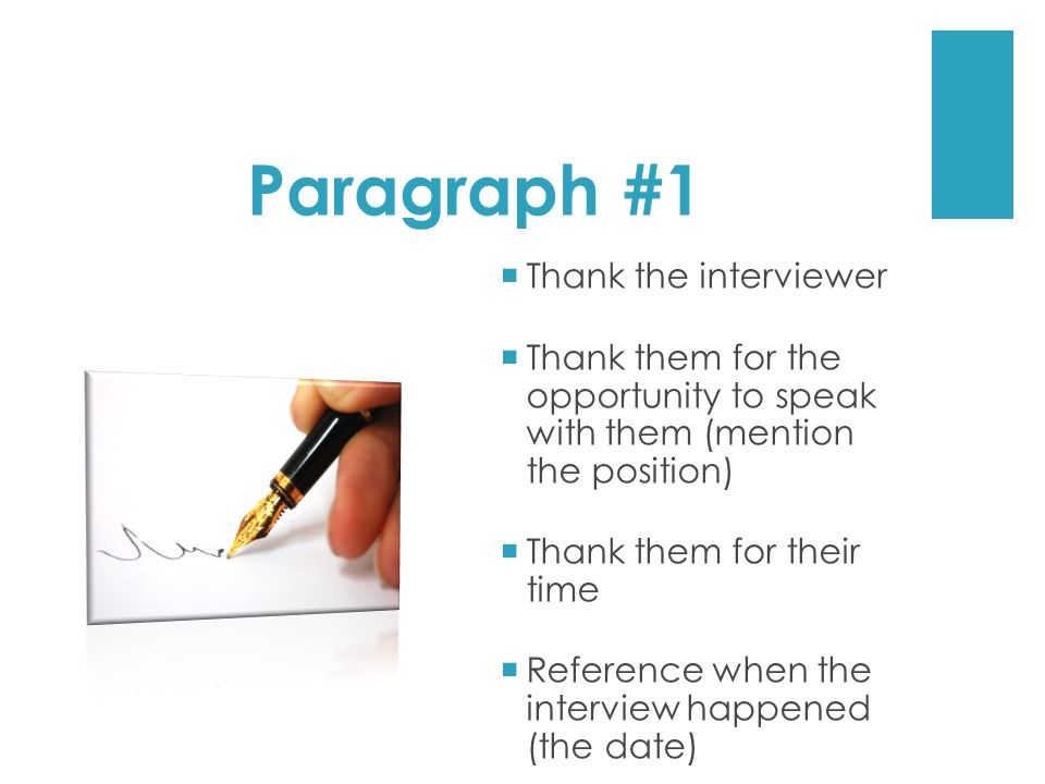 Paragraph #1 Thank the interviewer