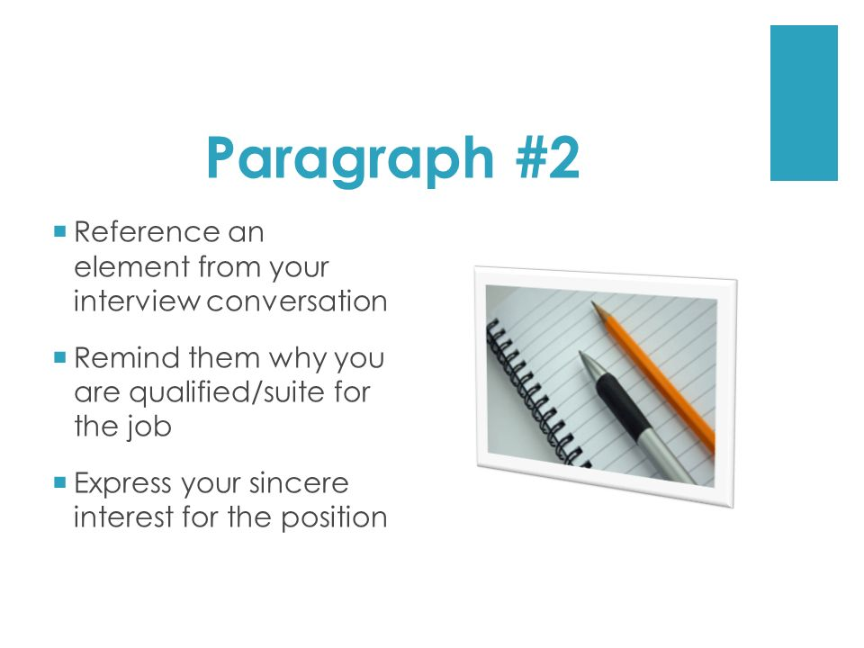 Paragraph #2 Reference an element from your interview conversation