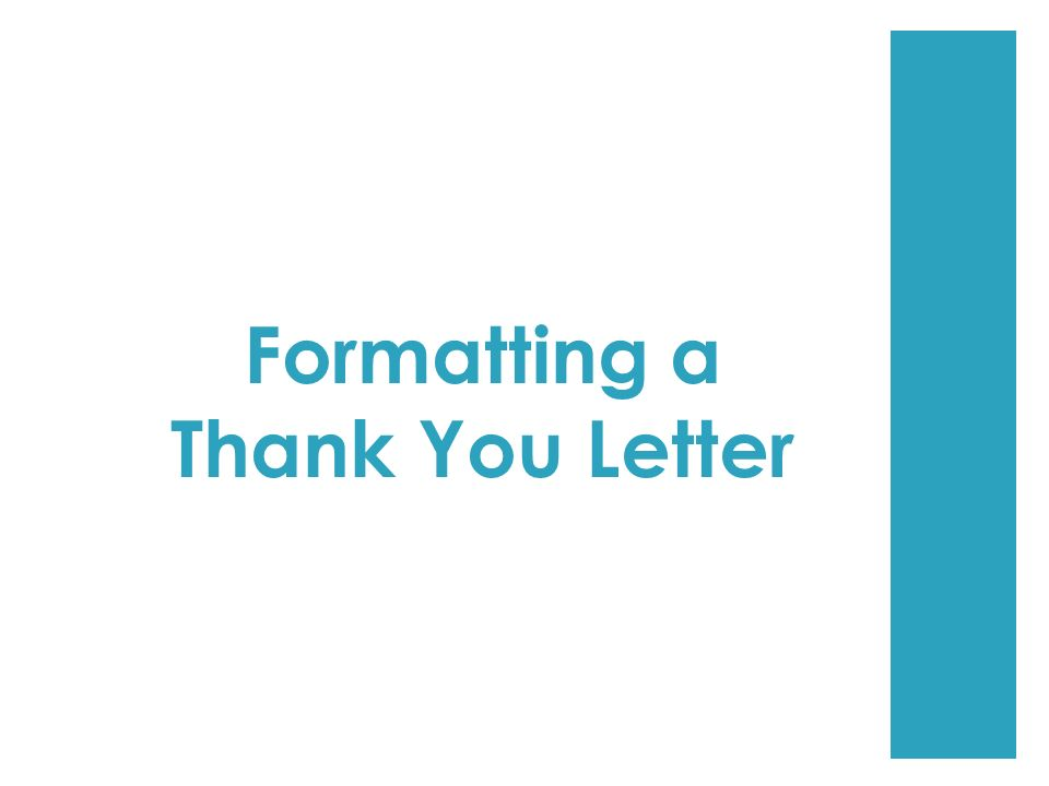 Formatting a Thank You Letter