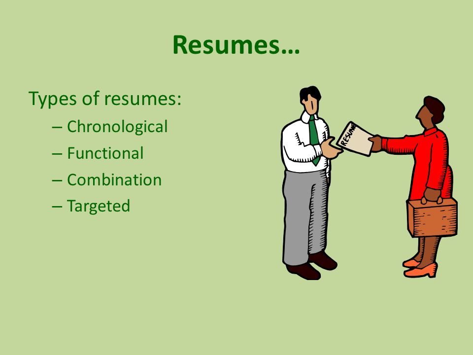 4 resumes types of resumes chronological functional combination
