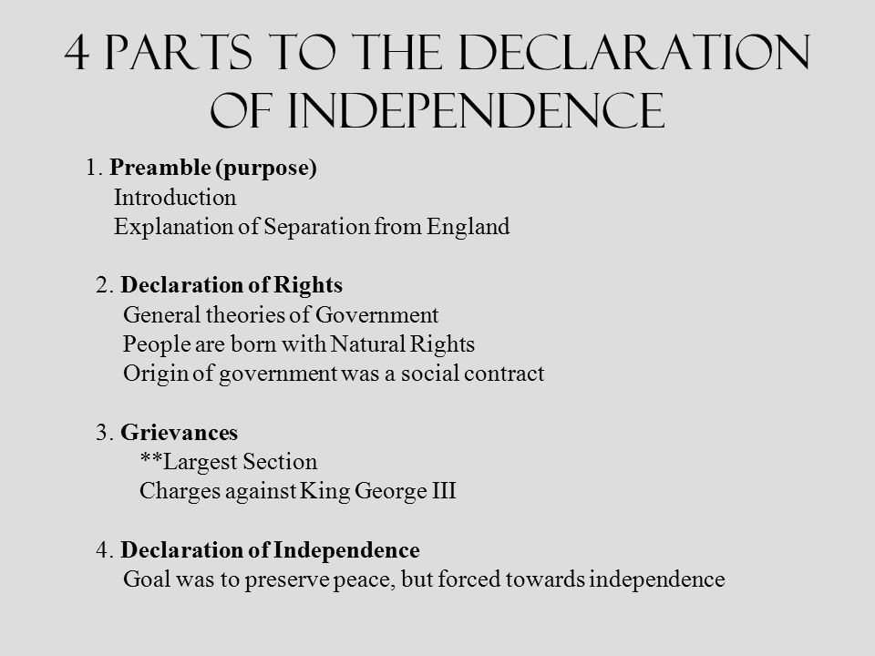 the separation from england and the declaration of independence for the three major purposes Describe and list the sections of the declaration of independence and explain the purpose of each give an example of a document that served as a precedent for the declaration.