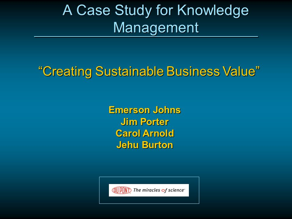 a study on the significance of knowledge management in business While few companies have calculated the cost of knowledge management, there  are some  argues that the most important qualification for such a role is being  egoless  we found processes oriented to creating (eg, research), packaging .