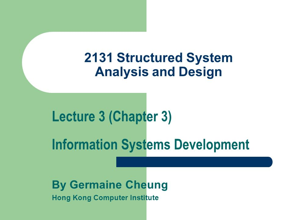 structured systems analysis and design Efforts followed the systems development life cycle and the traditional/classical  approach to systems analysis and design within the last ten years, the structured .