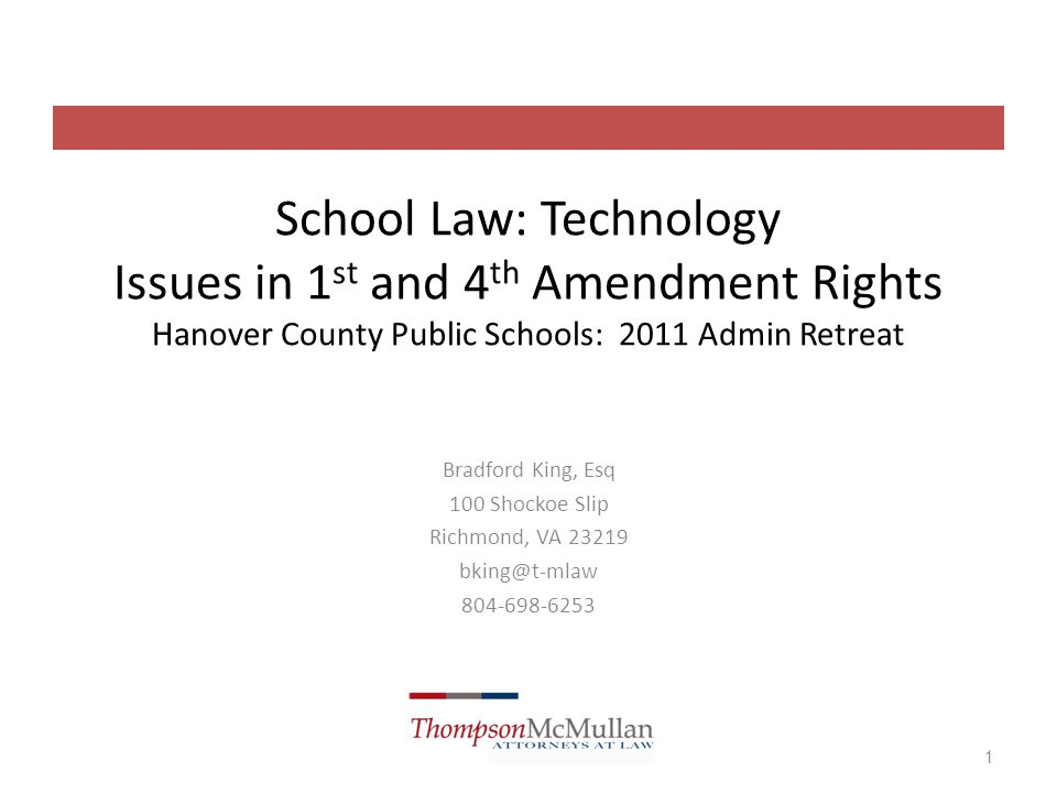 1 School Law: Technology Issues in 1st and 4th Amendment Rights Hanover  County Public ...