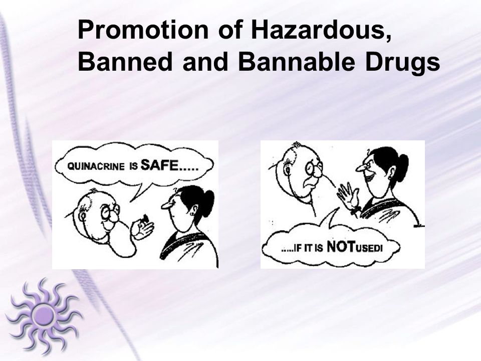 Promotion of Hazardous, Banned and Bannable Drugs