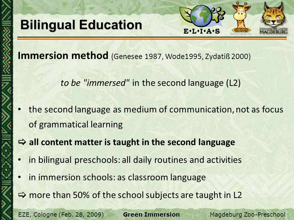 to be immersed in the second language (L2)