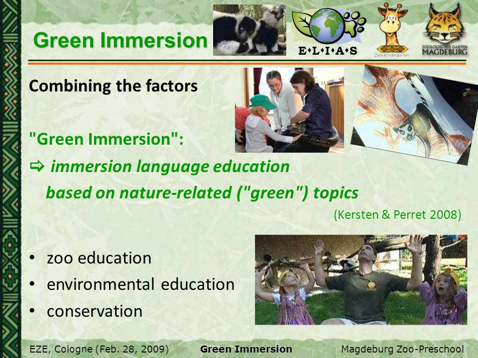 Green Immersion Combining the factors Green Immersion :