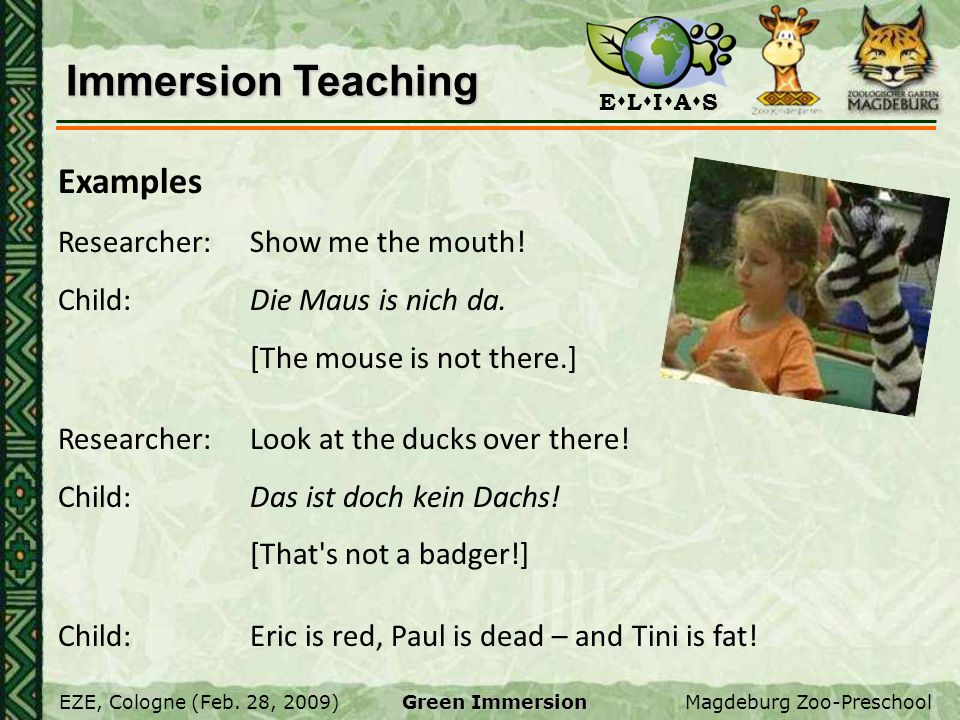 Immersion Teaching Examples Researcher: Show me the mouth!